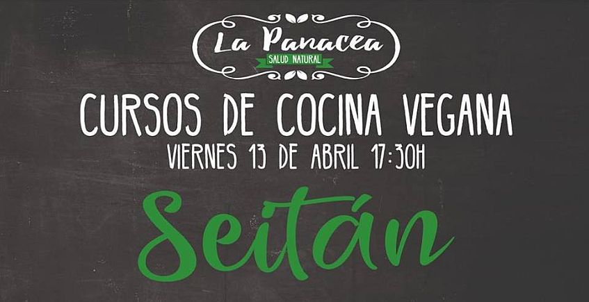 13 de abril. Jerez. Curso de cocina vegana con seitán en La Panacea