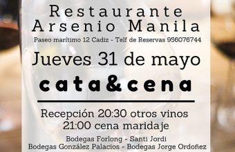 31 de mayo. Cádiz. Cata-cena en Arsenio Manila