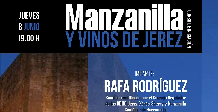 8 de junio. Sanlúcar. Curso de iniciación a la manzanilla y los vinos de Jerez