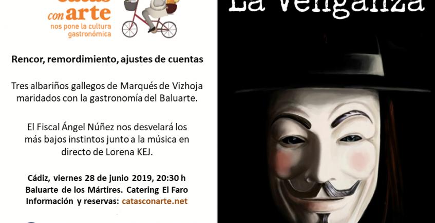 La Venganza, nueva Cata con arte, el viernes 28 de junio en el Baluarte de los Mártires