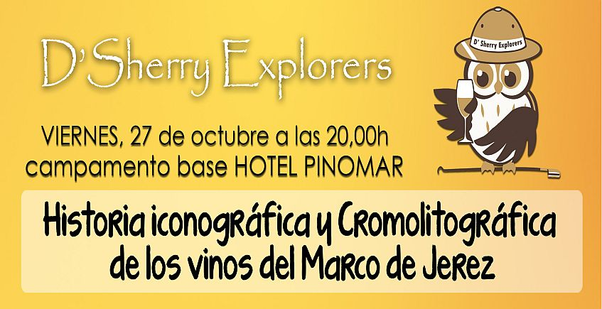 27 de octubre. El Puerto. Historia iconográfica y cromolitográfia de los vinos del Marco de Jerez