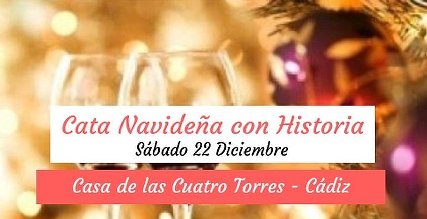22 de diciembre. Cádiz. Cata navideña con historia en Las Cuatro Torres