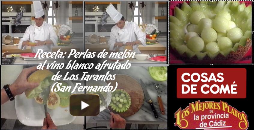 Perlas de melón al vino blanco afrutado de Los Tarantos