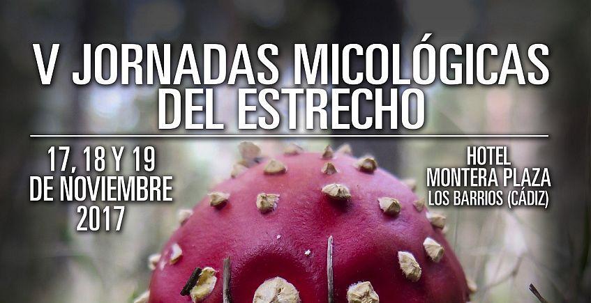 17 al 19 de noviembre. Los Barrios. V Jornadas Micológicas del Estrecho