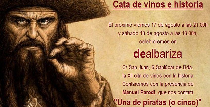 17 y 18 de agosto. Sanlúcar. Cata de vinos e historia: Una de piratas