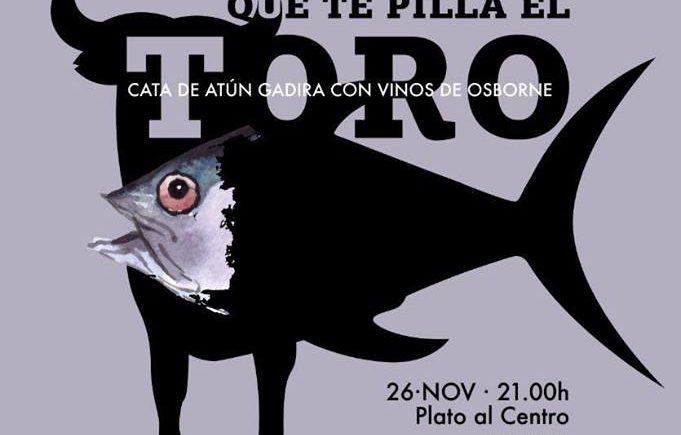 26 de noviembre. El Puerto. Cena temática Atún que te pilla el toro en Platoalcentro