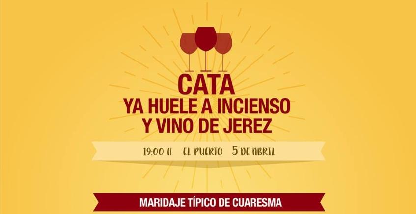 5 de abril. El Puerto. Cata 'Ya huele a incienso y vino de Jerez'