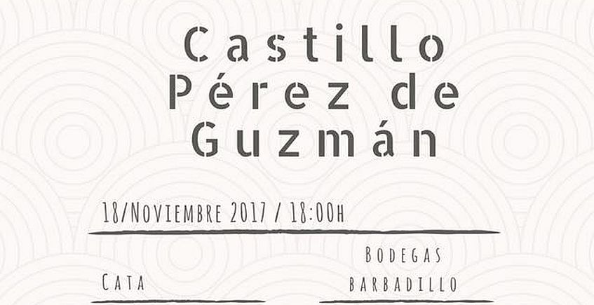 18 de noviembre. Trebujena. Cata maridada de vinos de Barbadillo en Castillo Pérez de Guzmán
