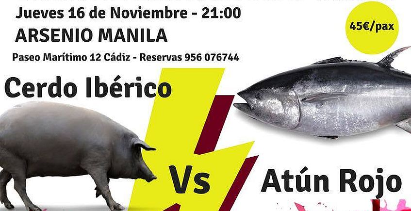 16 de noviembre. Cádiz. Cena degustación atún rojo vs cerdo ibérico en Arsenio Manila