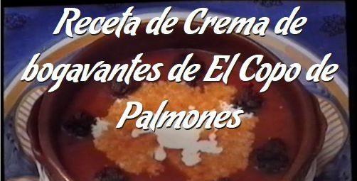 Videoreceta de crema de bogavantes con ortiguillas del Mesón El Copo