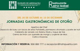 26 al 10 de diciembre. El Puerto. Jornadas gastronómicas de otoño en el hotel Duques de Medinaceli