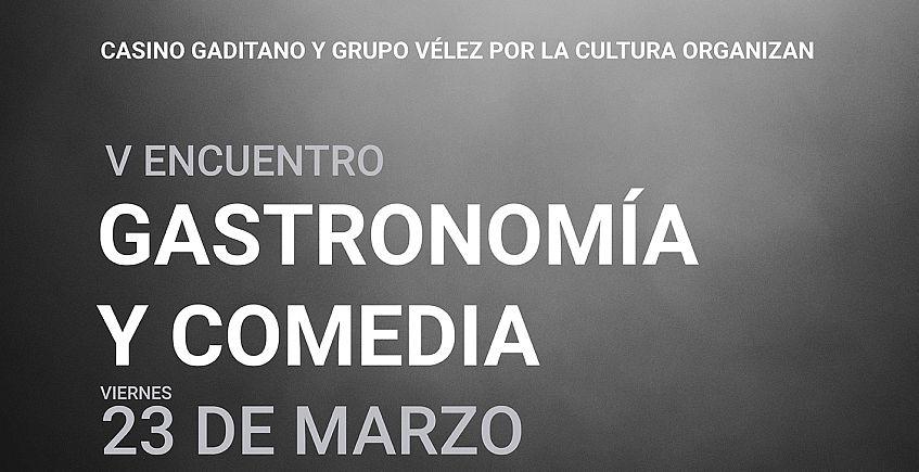 23 de marzo. Cádiz. V Encuentro Gastronomía y Comedia en el Casino Gaditano