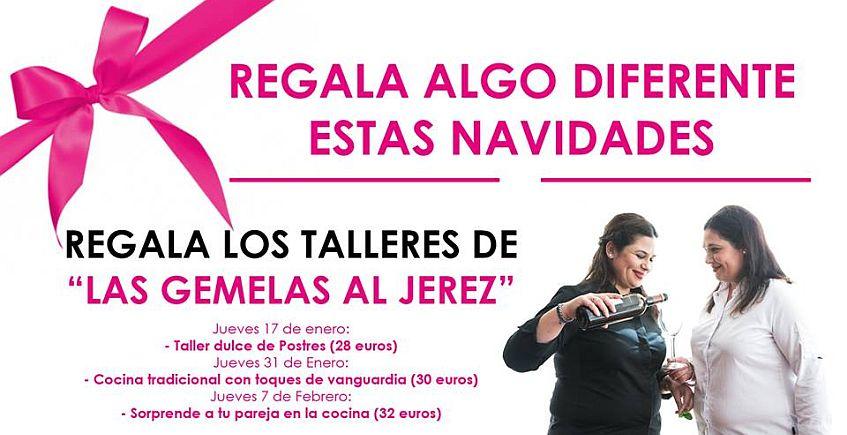 Del 17 de enero al 7 de febrero. Jerez. Talleres de cocina de Las Gemelas al Jerez