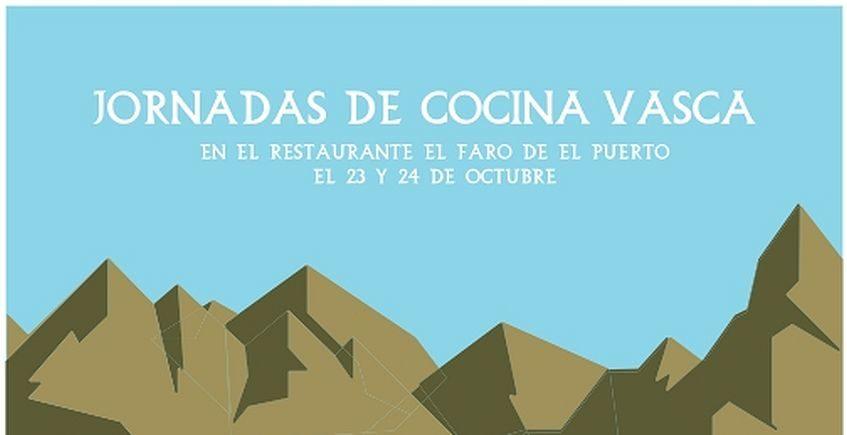 Jornadas Gastronómicas Vascas en El Faro de El Puerto los días 23 y 24 de octubre