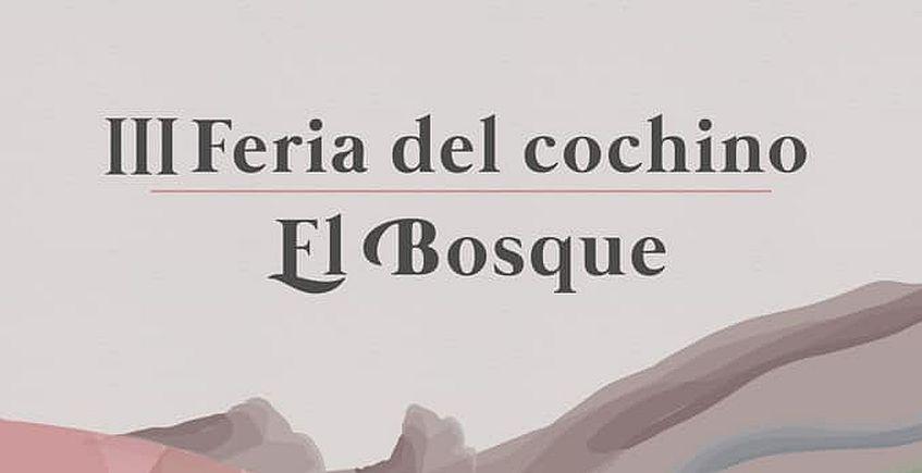 30 y 31 de marzo. El Bosque. III Feria del Cochino
