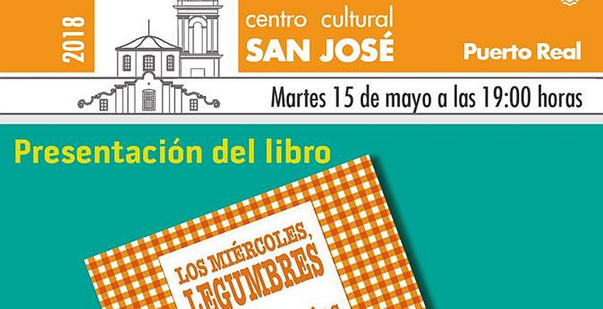 15 de mayo. Puerto Real. Presentación del libro Los miércoles, legumbres de Charo Barrios