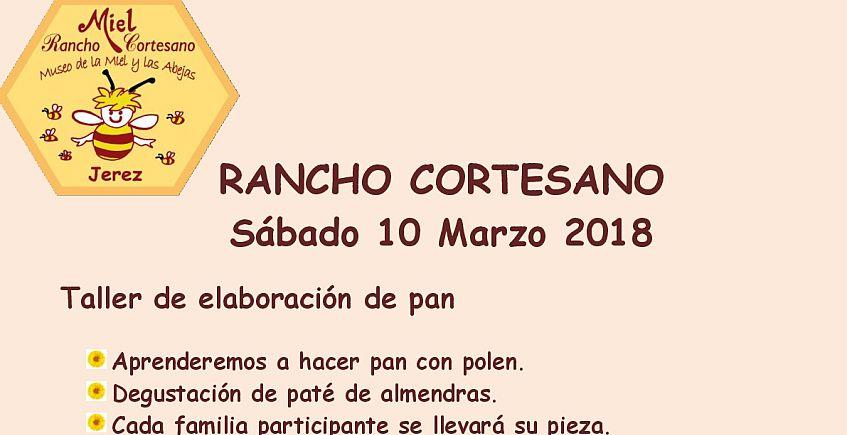 10 y 11 de marzo. Jerez. Taller de pan y de apicultura en Rancho Cortesano