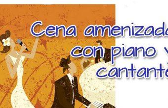 16 y 17 de noviembre. El Puerto. Cena amenizada con piano y cantante
