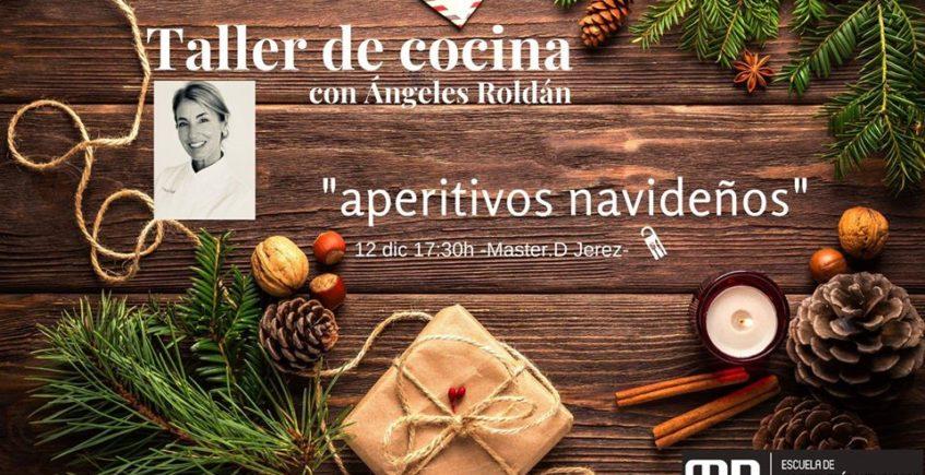 Taller de aperitivos navideños con Ángeles Roldán en Jerez