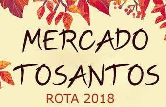 Del 31 de octubre al 4 de noviembre. Rota. Mercado de Tosantos