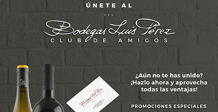 Bodegas Luis Perez crea un Club de Amigos