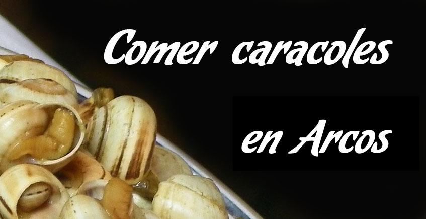 Comer caracoles en Arcos