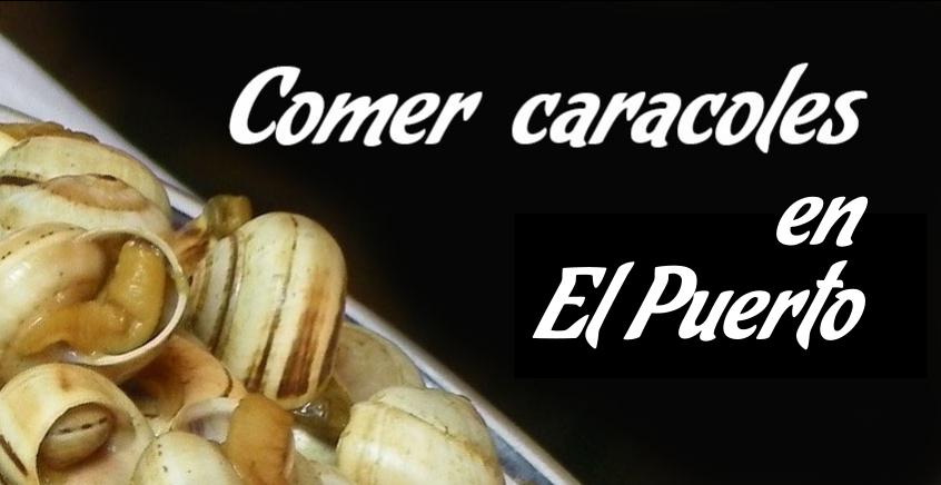 Comer caracoles en El Puerto