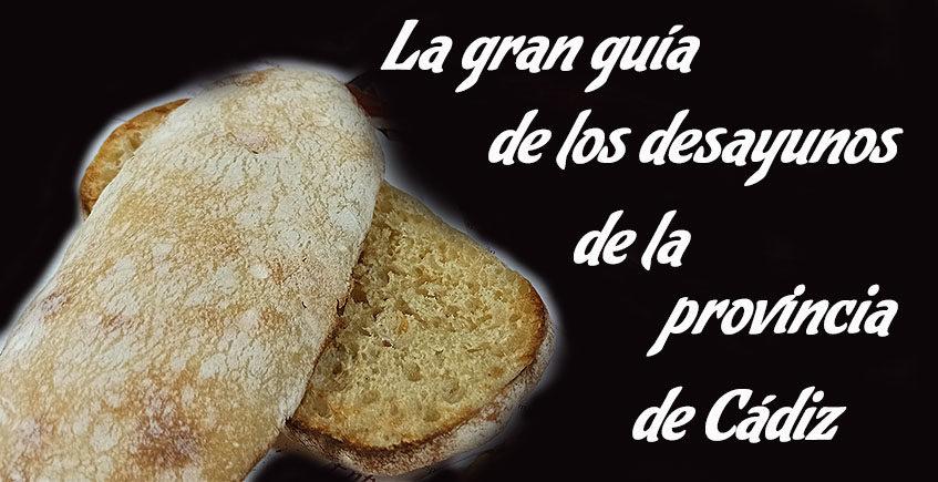 La Gran Guía de los desayunos de la provincia de Cádiz