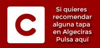 Pulsa aqui para recomendar una tapa en Algeciras